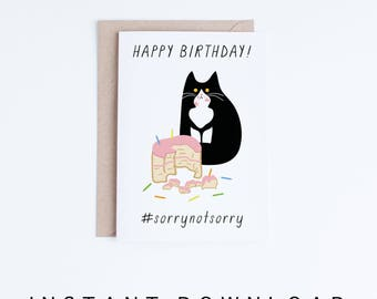 Birthday Cards Instant Download, Funny Tuxedo Cat Printable Birthday Card, Sorry Not Sorry Black and White Cat Digital Download, Sassy Kitty