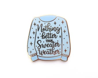 Light Blue Nothing Better Than Sweater Weather Lapel Pin, Enamel Pin, Sweater, Autumn, Season, Gold metal, Hard enamel, brooche