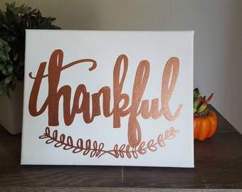 Thankful - Thanksgiving Home Decor - Thanksgiving Sign - Canvas Quote Art - Rose Gold Ink - Fall Decor - Thanksgiving Art - Quote Canvas