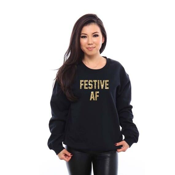 Festive AF, Festive AF Sweater, Festive AF Shirt, Ugly Christmas Sweater, Christmas Shirts, Funny Christmas Shirts, Gift for Women, Festive