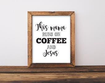 This Mama Runs On Coffee And Jesus, Coffee And Jesus Print, Coffee Printable, Jesus Print, Kitchen Wall Art, Kitchen Printable, Mom Quote,