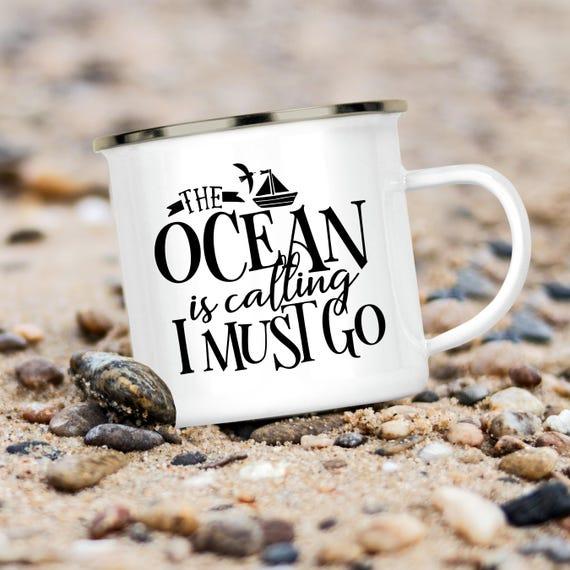 Camp Cup The Ocean is Calling I Must Go - Enamel Camp Mug - Dishwasher Safe