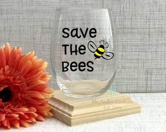 Save The Bees, Save The Bees Wine Glass, Bees Gift, Endangered Species Glass, Bee Whisperer, Save The Environment, Bees, Bee keeper
