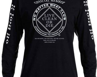 NA - NO MATTER What Club  - Long Sleeve T-Shirt - S-3X -Black or Gray - 100% cotton.  Narcotics Anonymous