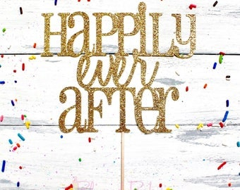 Happily Ever After Cake Topper | Pie Topper | One-Sided Cake Topper | Engagement | Bridal Shower | Wedding Shower | Bachelorette | Wedding