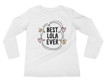 Best Lola Ever Ladies' Long Sleeve T-Shirt
