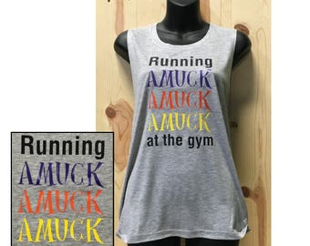 Running Amuck Amuck Amuck at the gym Ladies Muscle Work Out Tank Top / Halloween Working Out Tank / Yoga Top / Muscle Tank / Amok Amok Amok