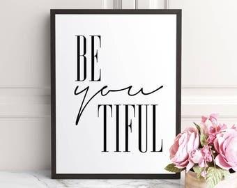 Be You tiful, Beyoutiful Print, Beautiful Print, Gift For Her, bedroom Print, Bedroom Wall Art, Printable, Bathroom Wall Art, Vanity Print