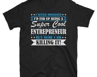 Entrepreneur Shirt, Entrepreneur Gifts, Entrepreneur, Super Cool Entrepreneur, Gifts For Entrepreneur, Entrepreneur Tshirt