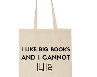 I like big books and I cannot lie tote bag - market bag - book bag - book lover - cotton - bookaholic