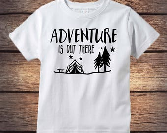 Adventure Is Out There Shirt - Camping Shirt - Wilderness Shirt - Kids Birthday Gift - Outdoors Shirt - Happy Little Camper - Hiking Shirt