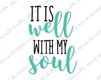 It is Well with my Soul svg inspirational svg, quote svg, christian svg, religious svg, bible svg, diy, svg file, svg cut file,spiritual svg