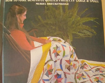 Vintage Lap Quilting How to Make Beautiful Quilted Projects - Large & Small  by Muriel Breckenridge 1981