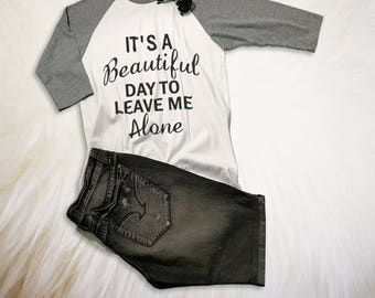 Travel Gift T Shirt Funny Saying Shirts Slogan Tee Tumblr TShirts Instagram Outdoor Shirts It's beautiful day to leave me alone Baseball Top
