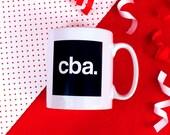 Apathetic cba. mug