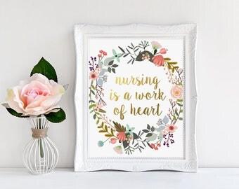 Nurse Gift, Nursing Is A Work Of Heart, Gold Floral Decor, Watercolor Floral Art, Nursing Print, Gold Lettering, Nurse Wall Art, Calligraphy