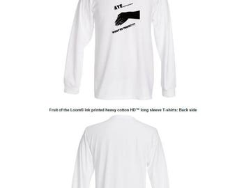"Long Sleeve T-shirt with Graphic Logo ""Aye...What're Those?"""