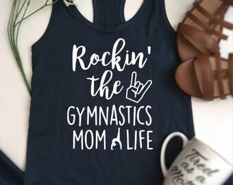 Gymnastics mom shirt, gymnastics mom, rocking gymnastics shirt, sport mom shirt, rocking the mom life, gymnastics shirt, mom life shirt