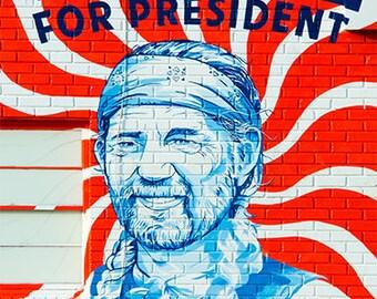 Willie For President, Willie Nelson Poster, Austin Landmarks