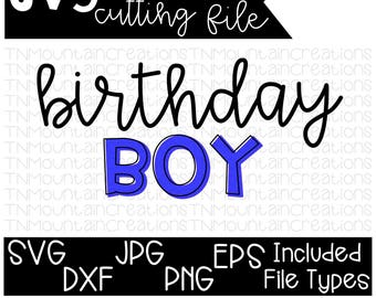 Birthday Boy SVG File, Birthday SVG, Birthday Boy, Kids Birthday, Cutting File, Silhouette, Cricut, PNG