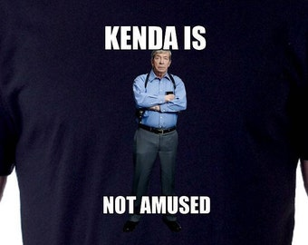 Kenda Is Not Amused (Quote)  T-Shirt