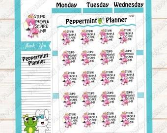 Stupid People Scare Me --- Flamingo Planner Sticker --- 350