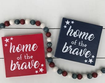 Home of the Brave Mini Sign / 4th of July Sign / Home of the Brave / 4th of July / Patriotic decor / 4th of July decor / Memorial Day