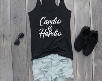 Cardio is Hardio Racerback Tank, Funny Shirt, Gym Shirt, Gym Tank, Workout Shirt, Workout Tank, Funny Tank