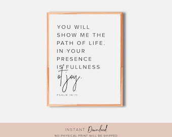 Bible Verse Wall Art, Psalm 16:11, Scripture Wall Art, You will show me the path of life, Bible Verse Print, Faith Quotes, PRINTABLE