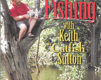 "Out There Fishing with Keith ""Catfish"" Sutton by Keith Sutton (BRAND NEW) (SC)"