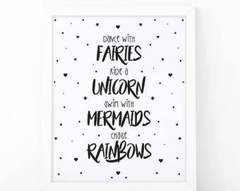 Dance with Fairies, Ride a Unicorn, Swim with Mermaids, Chase Rainbows, Nursery decor, girls room decor, unicorn nursery print, Quote print