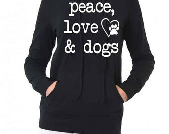 Peace Love And Dogs Hoodie