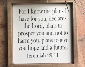 For I know the plans I have for you, Jeremiah 29:11, scripture wood sign, bible verse, wood sign, distressed, wall art, farmhouse style,