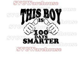 100 Days Smarter svg. Boys 100th Day at school svg. 100 Days at School ideas. 100 days shirt. School svg. Teacher svg.  Instant Download