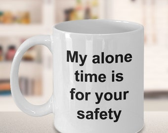 Leave Me Alone Introvert Gift - I'm Introverting Mug - My Alone Time is for Your Safety Funny Ceramic Coffee Cup Funny Tea Mug Gifts