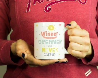 Winner is a dreamer who never gives up Mug, Coffee Mug Funny Inspirational Love Quote Coffee Cup D0116