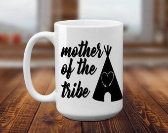 Mother of the Tribe | Gift for Mom | Mom Gift | Mothers Day Gift | Birthday Gift | Birthday for Mom | Mom Birthday | Gift for Her | Mug Gift