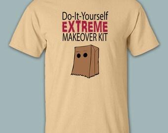 DIY Extreme Makeover Kit Paper Bag Shirt, Funny Shirt, Prank T-Shirt, Offensive Shirts, Gildan, Plus Size