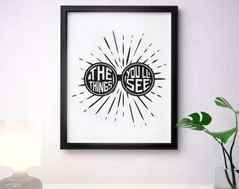 The Things You'll See, printable quote, wall art, digital prints, digital art