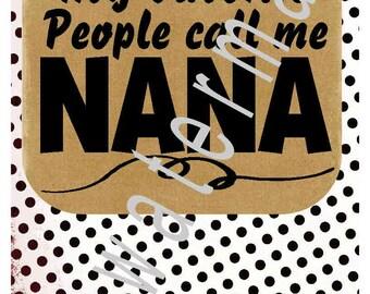 Nana svg - Nana shirts- silhouette cameo cricut  Nana svg T shirt transfer My favorite people call me Nana Grandkids shirt Grandparent gifts