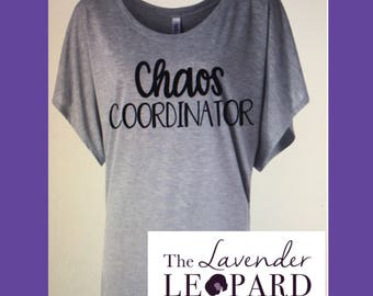 Chaos Coordinator Shirt - Chaos Mom Shirt - Teacher Shirt - Coordinator Shirt - Chaos Coordinator-