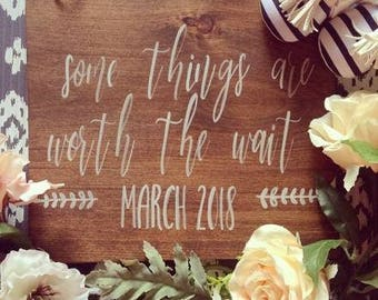 Some Things Are Worth The Wait | Pregnancy Announcement Sign, Infertility Awareness #burlapandbarn