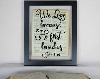 We Love Because He First Loved Us, We Love Because He First Loved Us Sign, 1 John 4 19, John 4 19, We Love Because, He First Loved Us