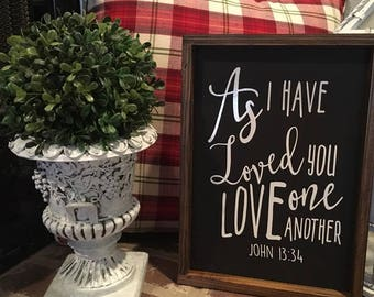 As I have Loved You | Wood Sign | Jesus | Home Decor | Farmhouse Decor|