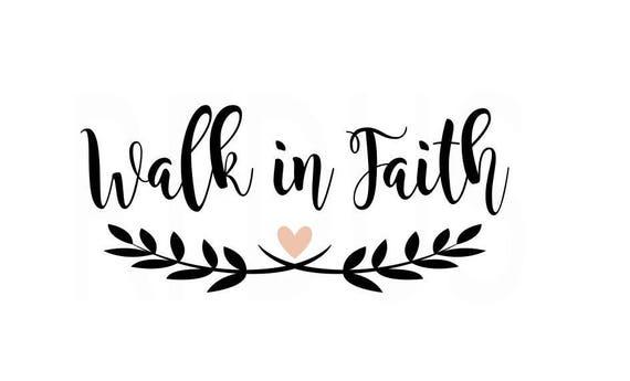 Walk In Faith SVG Easy Cricut Cutting File bible verse svg