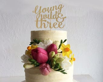 Young Wild and Three Cake Topper for Third Birthday Party - Gold Glitter Cupcake and Cake Topper - 3rd Birthday, Trendy Topper, Wild & Three