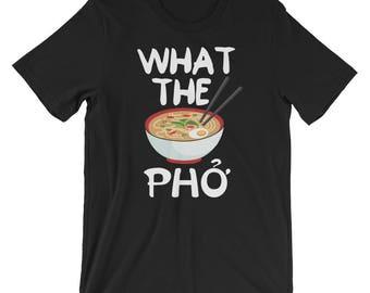 What The Pho Soup Vietnamese Funny T-Shirt Vietnamese banh mi | rice noodles | pork soup noodles | broth | Chopsticks | Funny  Pho T Shirt |