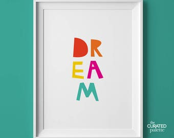 Printable Wall Art Dream Print for Kids Room Print for Playroom Colourful Typography Print Dream Printable Nursery Wall Art Playroom Art