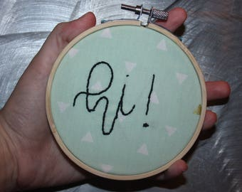 Hi! embroidery hoop embroidered wall hanging