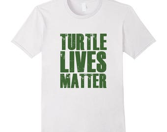 Turtle Top - Funny Turtle Shirt - Turtle Tee Shirt - Turtle Lover Gift - Turtle Lives Matter